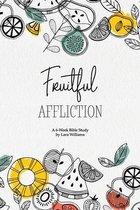 Fruitful Affliction