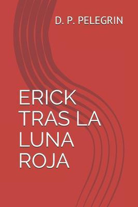 Erick Tras La Luna Roja