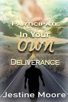 Participate in Your Own Deliverance