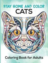 Stay Home And Color Cats Coloring Book For Adults