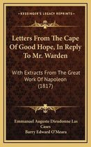 Letters from the Cape of Good Hope, in Reply to Mr. Warden