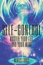 Self-Control Master Your Life and Your Mind
