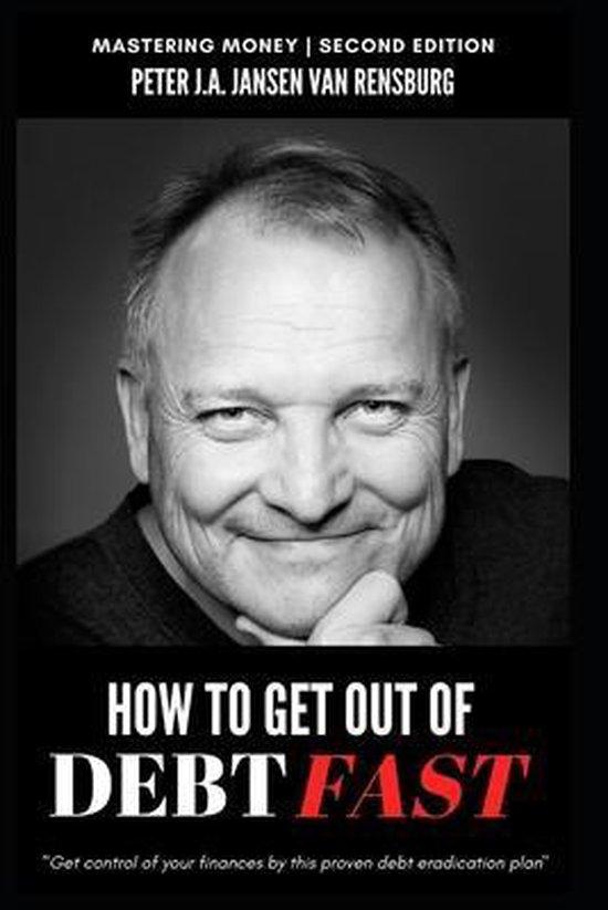 Boek cover Mastering Money - How To Get Out Of Debt Fast van Peter J a Jansen Van Rensburg (Paperback)