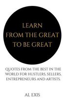 Learn from the Great to Be Great