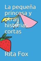 La pequena princesa y otras historias cortas