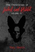 The Chronicles of Jackal and Rabbit Volume II