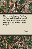 Plays for Acting and Reading - A New and Complete List of the 'Sets' Available From the Library of the British Drama League