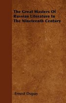 The Great Masters Of Russian Literature In The Nineteenth Century