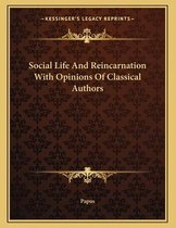 Social Life and Reincarnation with Opinions of Classical Authors