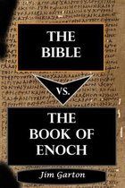 The Bible vs. The Book of Enoch