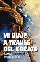 Mi Viaje a Traves del Karate