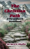 The Christian Path: A Three Month Devotional