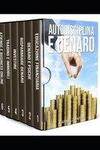 Autodisciplina E Denaro: 6 Libri in 1. La Raccolta Completa Dalla a Alla Z Per Raggiungere I Tuoi Obiettivi Finanziari.