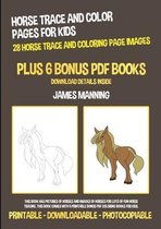 Horse Trace and Color Pages for Kids (28 Horse Trace and Coloring Page Images)