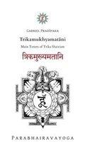 Trikamukhyamatāni: Main Tenets of Trika Shaivism