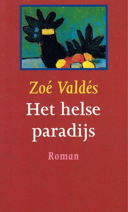 Het helse paradijs - Zoé Valdés  