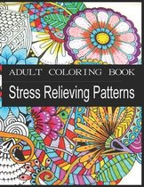 ADULT COLORING BOOK - Stress Relieving Patterns: