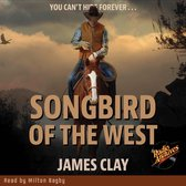 Songbird of the West by James Clay