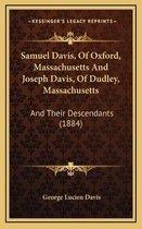 Samuel Davis, of Oxford, Massachusetts and Joseph Davis, of Dudley, Massachusetts