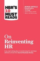 HBR's 10 Must Reads on Reinventing HR (with bonus article  People Before Strategy  by Ram Charan, Dominic Barton, and Dennis Carey)