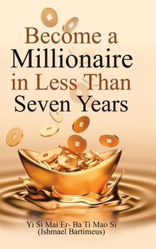 Become a Millionaire in Less Than Seven Years