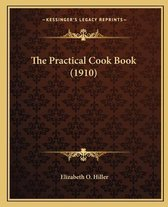 The Practical Cook Book (1910)