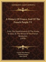 A History of France and of the French People V1
