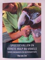 """""""Spoedgevallen en Eerste hulp bij vogels - voor eigenaren en dierenartsen"""" geschreven door dierenarts Rob van Zon"""