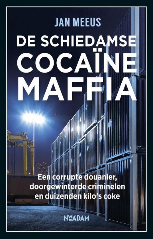 De Schiedamse cocaïnemaffia - Jan Meeus | Readingchampions.org.uk