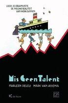 Mis geen talent
