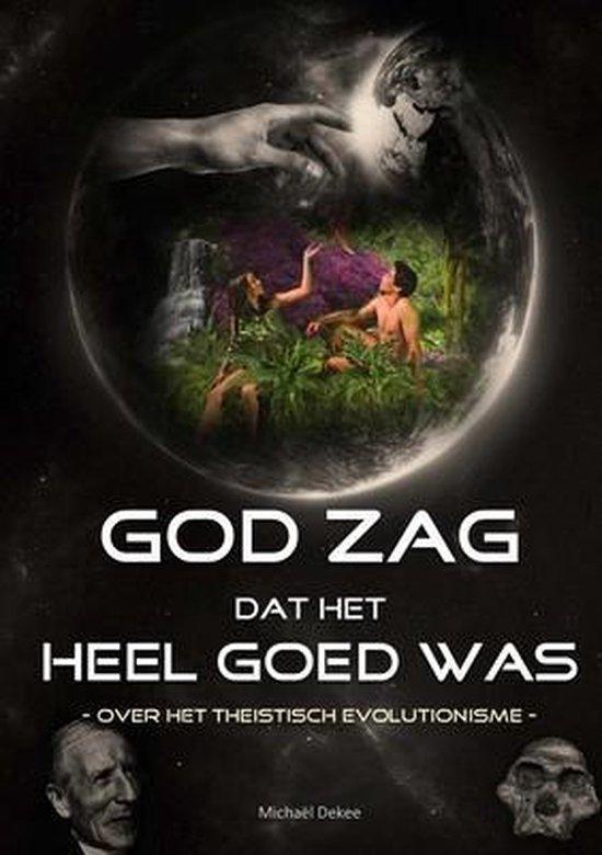 God zag dat het heel goed was - over het theistisch evolutionisme