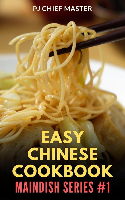 Easy Chinese Cookbook - Maindish Series #1