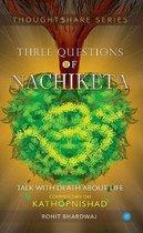 Three Questions of Nachiketa