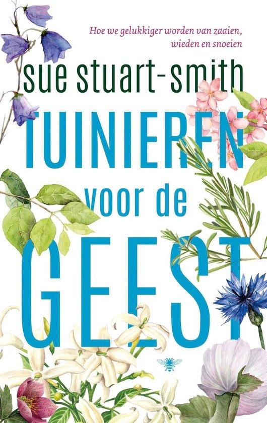 Tuinieren voor de geest - Sue Stuart-Smith |