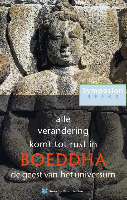 Symposionreeks 28 - Alle verandering komt tot rust in Boeddha - Peter Huijs pdf epub