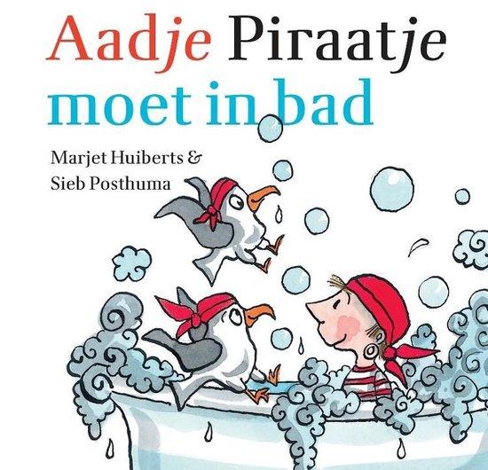 Aadje Piraatje - Aadje Piraatje moet in bad - Marjet Huiberts |