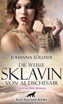 Die weiße Sklavin von Al Dschesair | Erotischer Roman