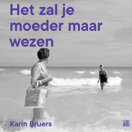 Boek cover Het zal je moeder maar wezen van Karin Bruers (Onbekend)