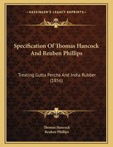Specification of Thomas Hancock and Reuben Phillips