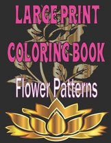 Large Print Coloring Book Flower Patterns