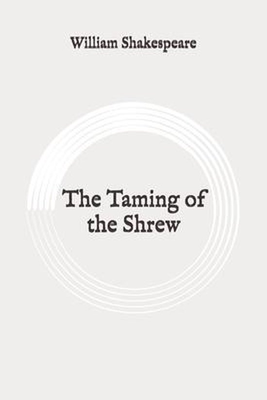 The Taming of the Shrew: Original