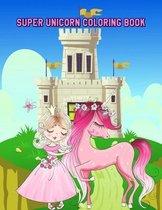 Super Unicorn Coloring Book