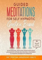 Guided Meditation For Self Hypnotic Gastric Band: For Stop Emotional, Binge Eeating