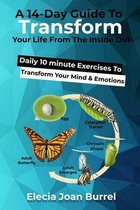 A 14-Day Guide To Transform Your Life From The Inside Out