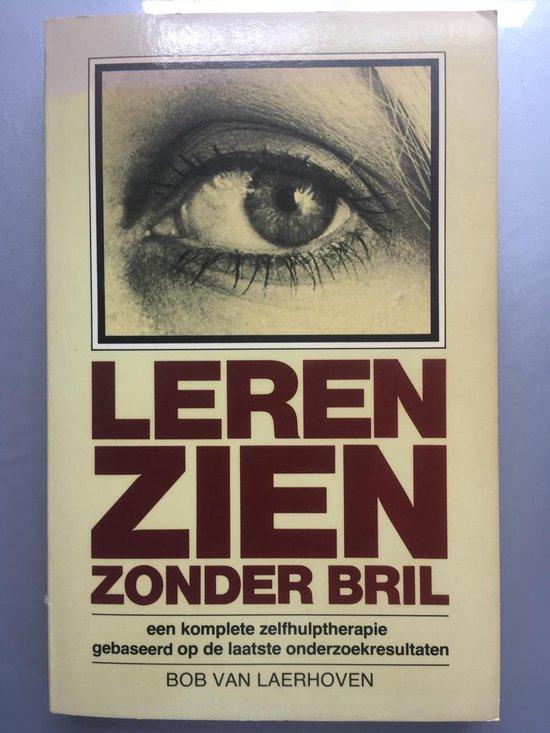 Leren zien zonder bril - Bob Van Laerhoven pdf epub