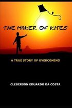 The Maker of Kites: A True Story of Overcoming