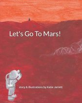 Let's Go To Mars