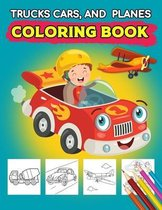 Trucks Cars And Planes Coloring Book