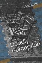 Deadly Perception