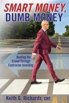 Boek cover SMART MONEY, Dumb Money van Keith G Richards